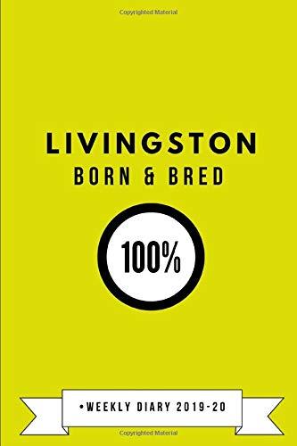Livingston Born & Bred 100% • Weekly Diary 2019-20