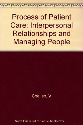 Process of Patient Care: Interpersonal Relationships and Managing People