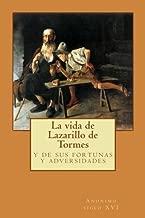 La vida de Lazarillo de Tormes: y de sus fortunas y adversidades (Spanish Edition)