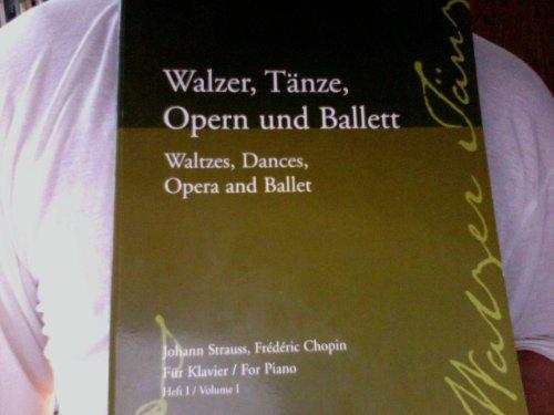 Walzer, Tänze, Opern und Ballett. Heft 1 Johann Strauss, Frederic Chopin. Für Klavier