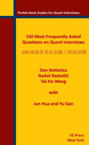 150 Most Frequently Asked Questions on Quant Interviews (Chinese/English Edition) (Pocket Book Guides for Quant Interviews) (Volume 2) (Frequently Asked Questions In A Job Interview)