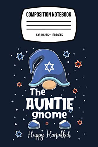 Composition Notebook: Auntie Gnome Funny Hanukkah Family Matching Gift Pajama 120 Wide Lined Pages - 6' x 9' - College Ruled Journal Book, Planner, Diary for Women, Men, Teens, and Children