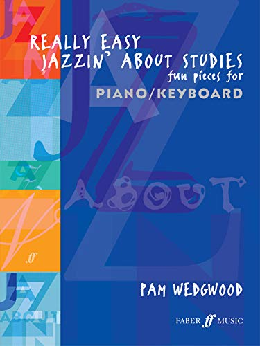 Really Easy Jazzin' About Studies: Fun Pieces for Piano/ Keyboard (Faber Edition: Jazzin' About)