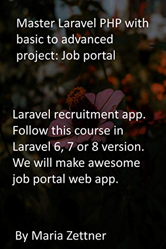 Master Laravel PHP with basic to advanced project: Job portal: Laravel recruitment...