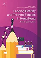 Leading Healthy and Thriving Schools in Hong Kong: Theory and Practice (Healthy Settings)