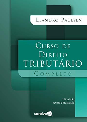 Curso De Direito Tributário Completo - 12ª Edição 2021