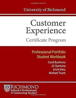 University of Richmond Customer Experience Certificate Program: Professional Portfolio Student Workbook