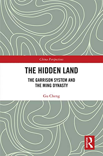 The Hidden Land: The Garrison System And the Ming Dynasty (China Perspectives) (English Edition)