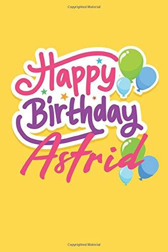 Happy Birthday Astrid: Birthday Journal Gift | Customized | Happy Birthday !