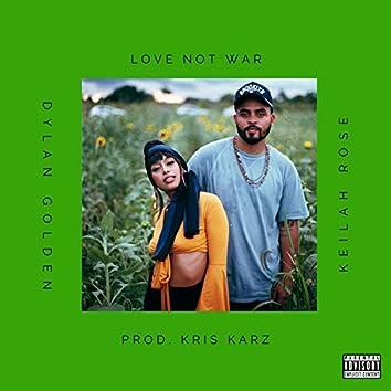Love Not War (feat. Keilah Rose)