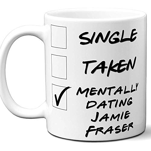 Jamie Fraser Mug.Single,getroffen,geistig aus Kaffee,Tee Tasse. Beste Geschenkidee für Outlander Tv Serie Fan,Lover.Women,Männer Jungen,Girls.Christmas,11 oz