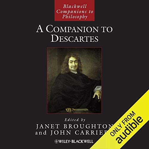 A Companion to Descartes Audiobook By John Carriero,                                                                                        Janet Broughton cover art