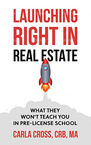 Launching Right in Real Estate: What They Won't Teach You in Pre-LIcense School (English Edition)