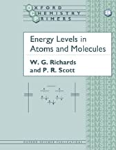 Energy Levels in Atoms and Molecules (Oxford Chemistry Primers) by W. G. Richards P. R. Scott(1995-02-02)