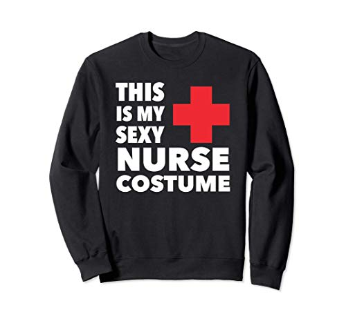 This Is My Sexy Nurse Costume Halloween Sudadera
