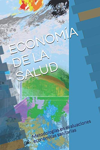 ECONOMIA DE LA SALUD: Metodologías en evaluaciones económicas sanitarias