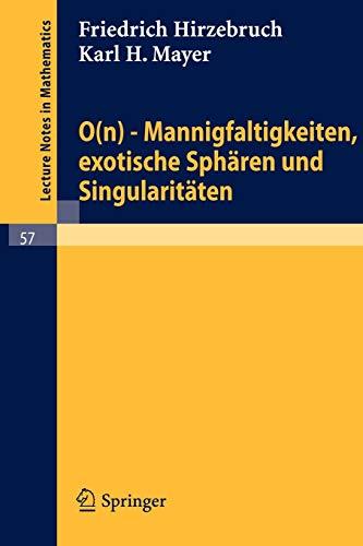 0(n) - Mannigfaltigkeiten, exotische Sphären und Singularitäten (Lecture Notes in Mathematics (57), Band 57)