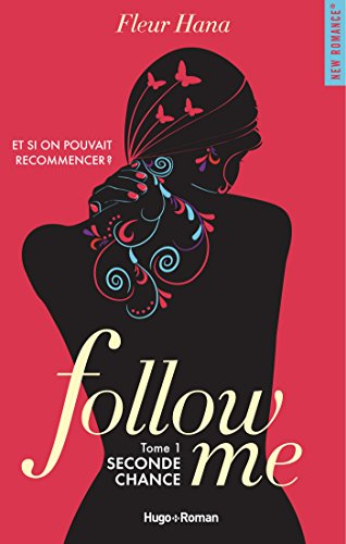 Follow me - tome 1 Seconde chance par [Fleur Hana]