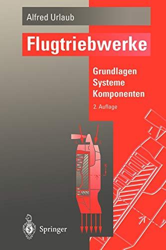 Flugtriebwerke: Grundlagen, Systeme, Komponenten