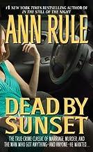 Ann Rule: Dead by Sunset (Mass Market Paperback); 1996 Edition
