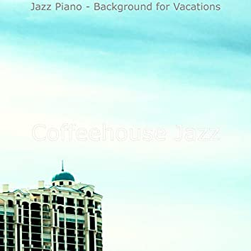 Jazz Piano - Background for Vacations