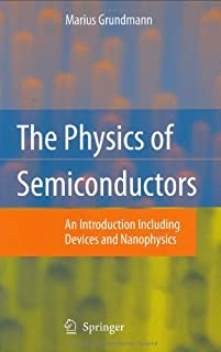 The Physics of Semiconductors: An Introduction Including Devices and Nanophysics