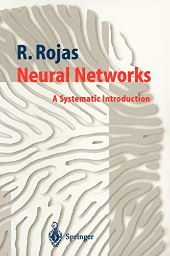 Compare Textbook Prices for Neural Networks: A Systematic Introduction 1 Edition ISBN 9783540605058 by Rojas, Raul,Feldman, J.