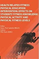 Health Related Fitness Physical Education Intervention: Effects On Students Fitness; Knowledge Physical Activity And Physical Fitness Levels