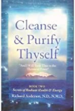 Cleanse and Purify Thyself, Book 2: Secrets of Radiant Health and Energy