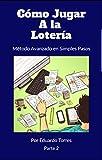 Como Jugar a la Loteria: Metodo Avanzado en Simples Pasos