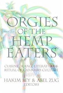 Orgies of the Hemp Eaters: Cuisine, Slang, Literature and Ritual of Cannabis Culture