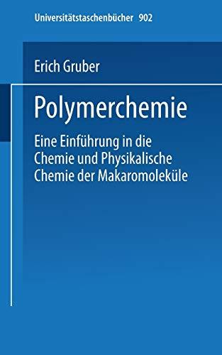 Polymerchemie: Eine Einführung in die Chemie und Physikalische Chemie der Makromoleküle (Universitätstaschenbücher) (German Edition) (Universitätstaschenbücher (902), Band 902)