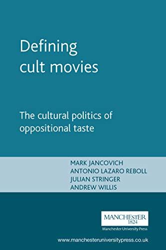 Download Defining Cult Movies: The Cultural Politics of Oppositional Taste (Inside Popular Film) 071906631X