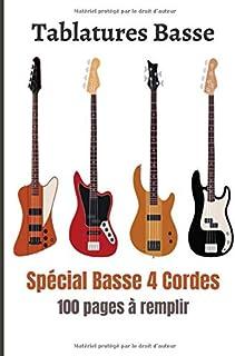 Tablatures Basse: Livre de Tablatures de Basse Spécial 4 Cordes à Créer et à Remplir - Grand Format - 100 pages pour vos C...
