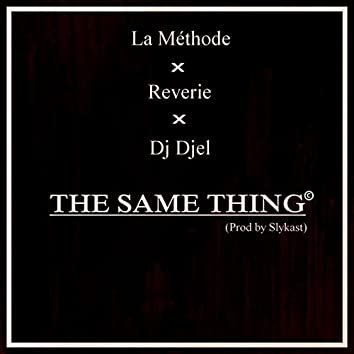 The Same Thing (feat. Reverie, DJ Djel)