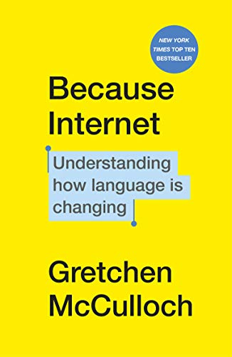 Because Internet: Understanding how language is changing (English Edition)