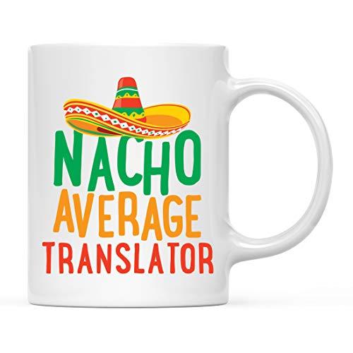 Andaz Press Funny Quirky 11oz. Ceramic Coffee Tea Mug Gag Gift, Nacho Average Translator, 1-Pack