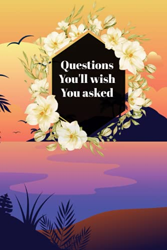 questions you'll wish you asked: Low content book / Journal for adults, Special gift, Give thanks