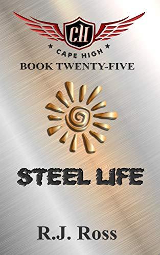 Steel Life (Cape High Series Book 25)