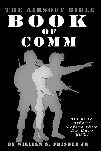 The Airsoft Bible: Book of Comm (English Edition)