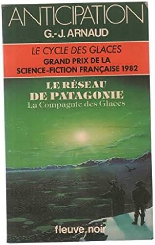 Le Réseau de Patagonie (La compagnie des glaces, tome 9)