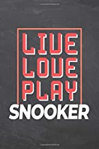 Live Love Play Snooker: Snooker Notebook, Planner or Journal | Size 6 x 9 | 110 Dot Grid Pages | Office Equipment, Supplies |Funny Snooker Gift Idea for Christmas or Birthday