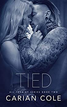 Tied (All Torn Up Book 2) by [Carian Cole]