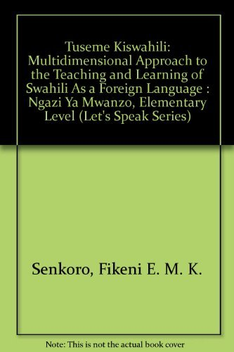 Tuseme Kiswahili: Multidimensional Approach to the Teaching and Learning of Swahili As a Foreign Language : Ngazi Ya Mwa