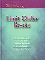 Limit Order Books (Physics of Society: Econophysics and Sociophysics)