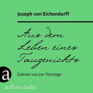 Aus dem Leben eines Taugenichts                   Autor:                                                                                                                                 Joseph von Eichendorff                               Sprecher:                                                                                                                                 Jan Terstiege                      Spieldauer: 3 Std. und 48 Min.     Noch nicht bewertet     Gesamt 0,0