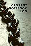 Crossfit Notebook Log: WOD Logbook for Crossfitters - Cross-Training Workout Journal to Keep Track of Exercises, Skills, Results, and Much More (6 x 9 in - 120 Pages)