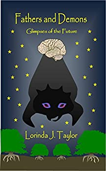 Fathers and Demons: Glimpses of the Future by [Lorinda J. Taylor]