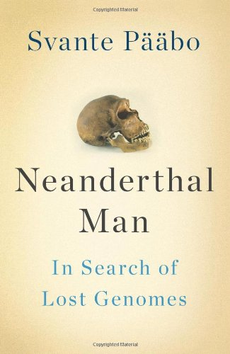 Image of Neanderthal Man: In Search of Lost Genomes