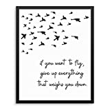 Inspirational Quote Birds Wall Decor Art Print - If You Want To Fly Give Up Everything That Weighs You Down -UNFRAMED- Living Room, Bedroom, Business Office - Motivational Wall Poster (11'x14')